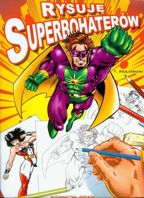 okładka Rysuję Superbohaterów, Książka | Beaudenon Thierry