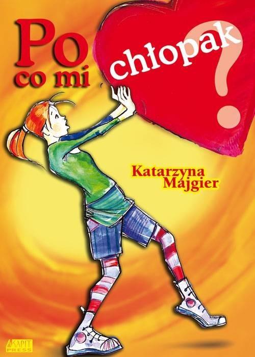 okładka Po co mi chłopakksiążka      Katarzyna Majgier