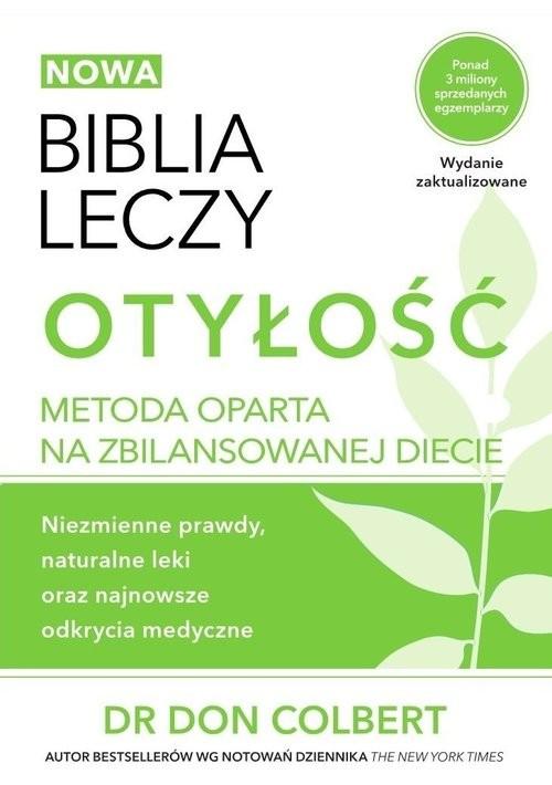okładka Biblia leczy Otyłość Metoda oparta na zbilansowanej diecie., Książka | Colbert Don
