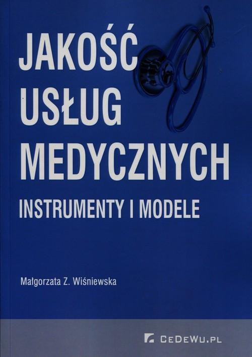 okładka Jakość usług medycznych Instrumenty i modele, Książka | Małgorzata Z. Wiśniewska