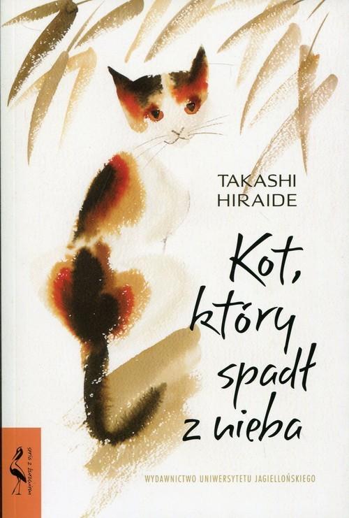 okładka Kot, który spadł z nieba, Książka | Hiraide Takshi