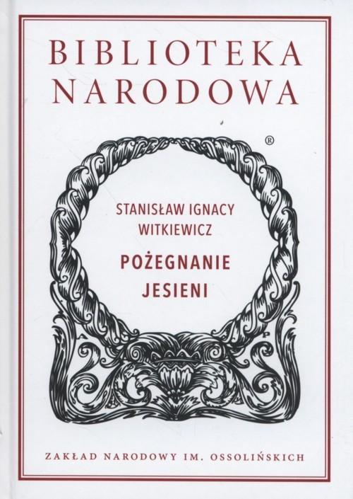 okładka Pożegnanie jesieni, Książka | Stanisław Ignacy Witkiewicz