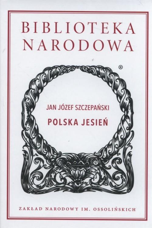okładka Polska Jesień, Książka | Jan Józef Szczepański