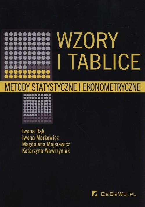okładka Wzory i tablice Metody statystyczne i ekonometryczne, Książka | Iwona Bąk, Iwona Markowicz, Magdal Mojsiewicz