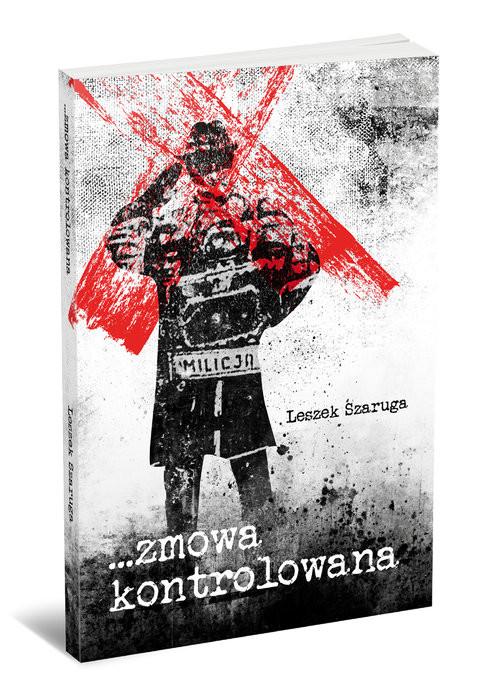 okładka Zmowa kontrolowana, Książka   Szaruga Leszek
