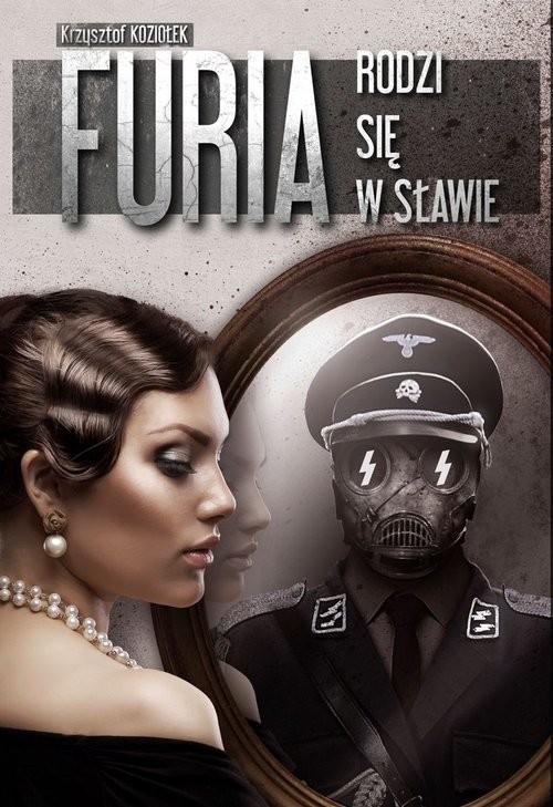 okładka Furia rodzi się w sławie, Książka | Krzysztof Koziołek