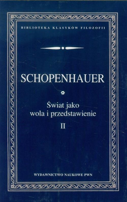 okładka Świat jako wola i przedstawienie Tom 2książka |  | Schopenhauer Arthur