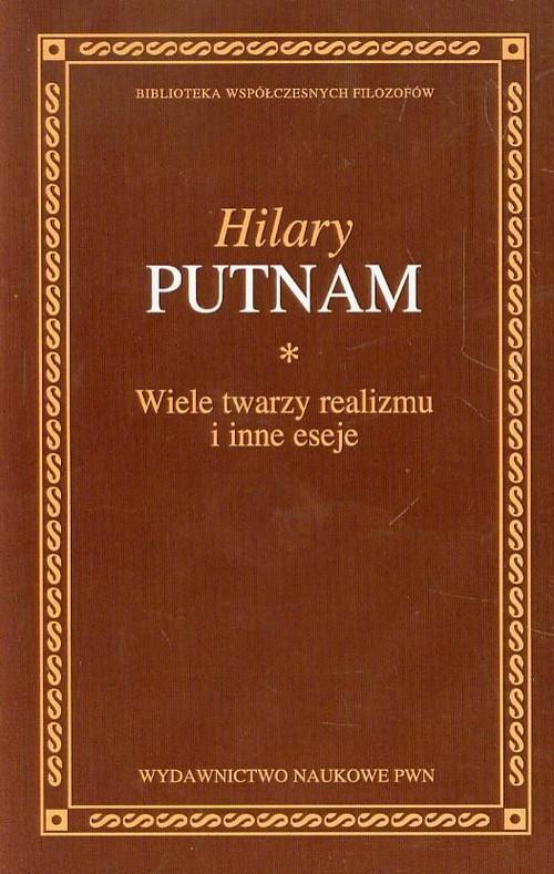 okładka Wiele twarzy realizmu i inne eseje, Książka   Putnam Hilary