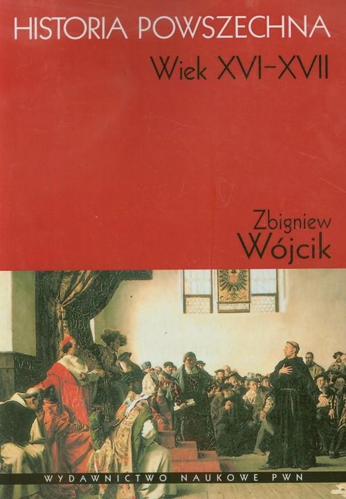 okładka Historia powszechna Wiek XVI-XVII, Książka | Wójcik Zbigniew