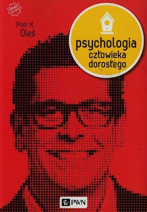 okładka Psychologia człowieka dorosłego, Książka | Piotr K. Oleś