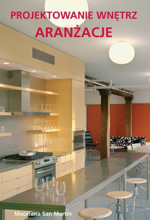 okładka Projektowanie wnętrz Aranżacjeksiążka |  | San Martin Macarena