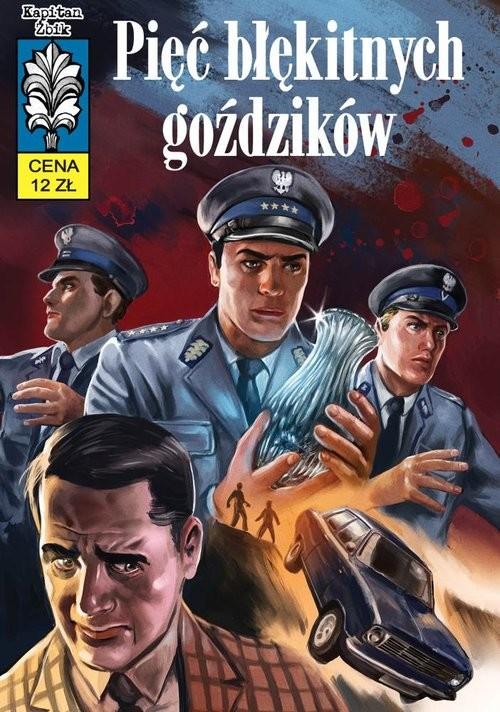 okładka Kapitan Żbik Pięć błękitnych goździków, Książka   Sobala Zbigniew