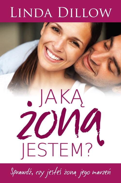 okładka Jaką żoną jestem Sprawdź, czy jesteś, Książka | Dillow Linda