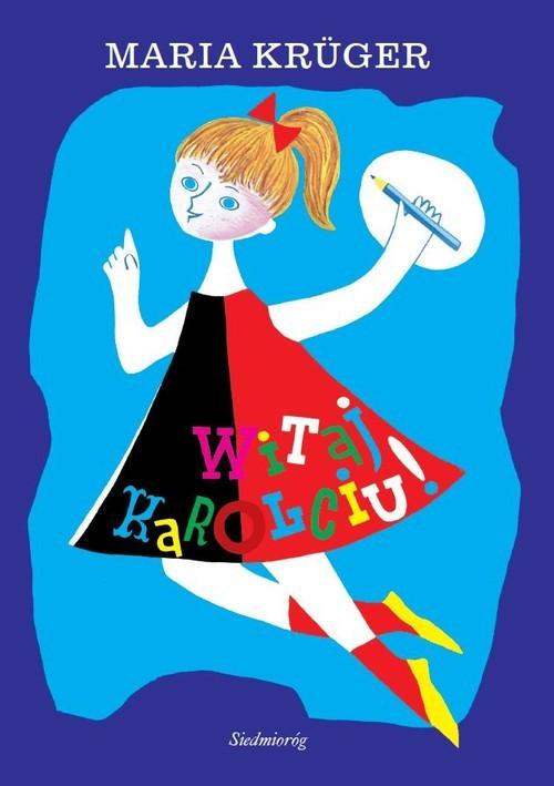 okładka Witaj Karolciu, Książka | Kruger Maria