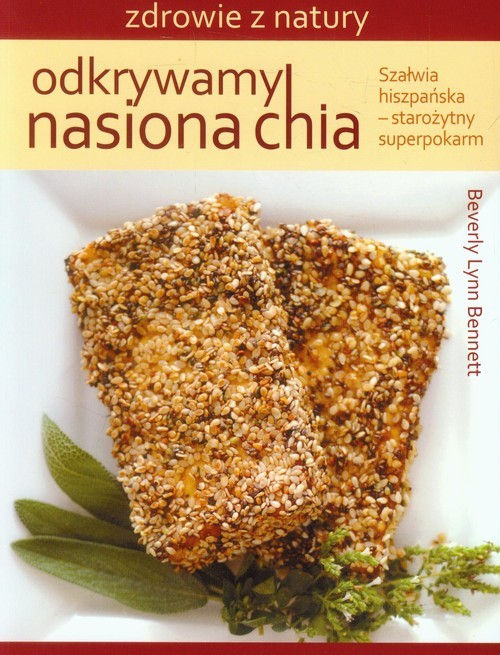 okładka Odkrywamy nasiona chia, Książka   Beverly Lynn Bennett