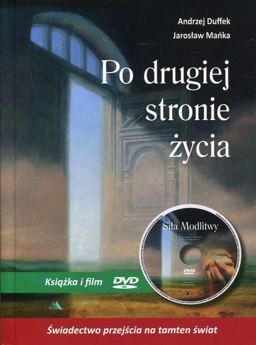 okładka Po drugiej stronie życia Książka i film DVD Siła Modlitwyksiążka      Andrzej Duffek, Jarosław Mańka