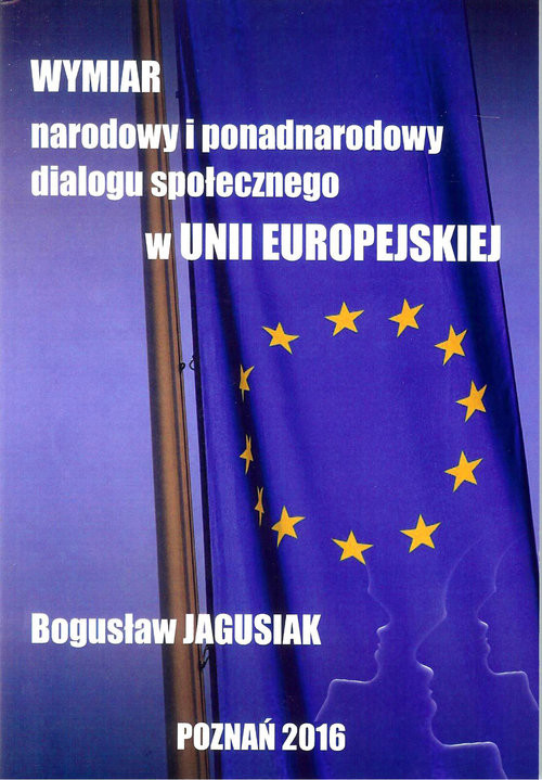 okładka Wymiar narodowy i ponadnarodowy dialogu społecznego w Unii Europejskiej, Książka | Jagusiak Bogusław