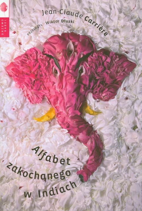 okładka Alfabet zakochanego w Indiach, Książka   Carriere Jean-Claude
