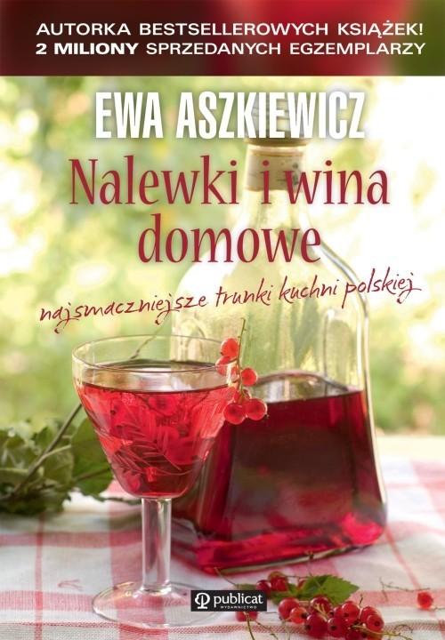 okładka Nalewki i wina domowe, Książka | Aszkiewicz Ewa