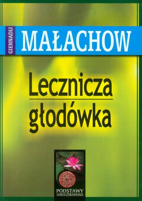 okładka Lecznicza głodówka, Książka   Małachow Giennadij