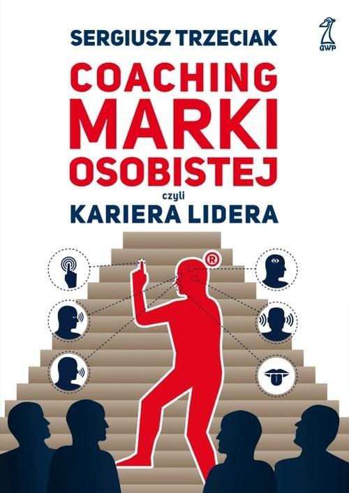okładka Coaching marki osobistej czyli kariera lidera, Książka | Trzeciak Sergiusz