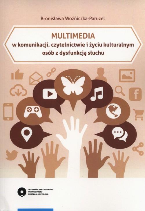 okładka Multimedia w komunikacji czytelnictwie, Książka | Woźniczka-Paruzel Bronisława