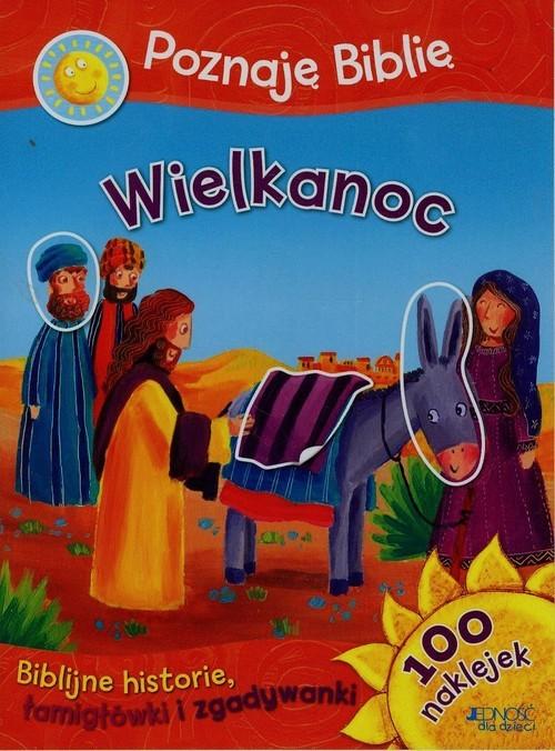 okładka Poznaję Biblię Wielkanoc Biblijne historie 100 naklejek Biblijne historie, łamigłowki i zgadywanki, Książka | Parker Vic