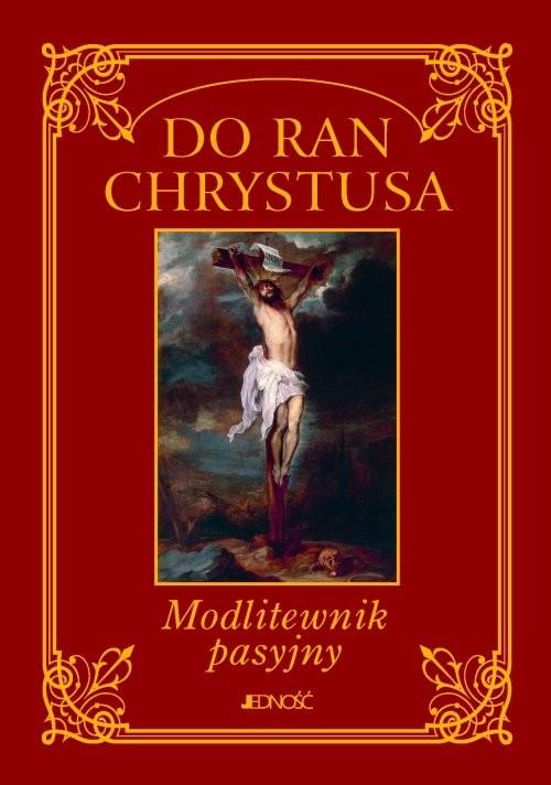 okładka Do ran Chrystusa Modlitewnik pasyjny, Książka |