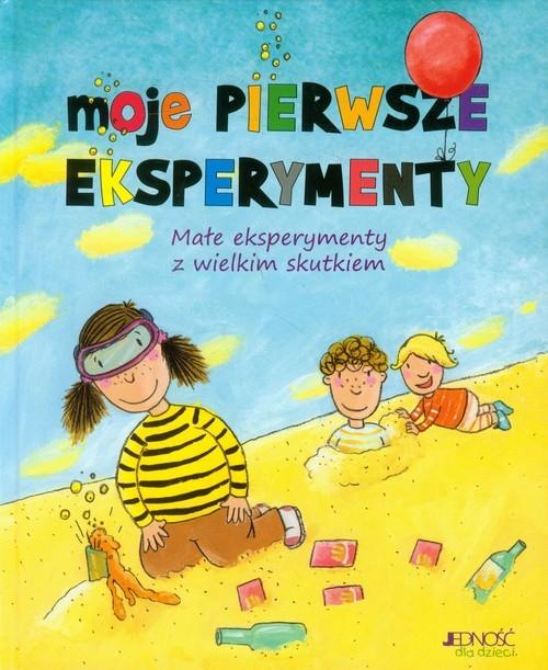 okładka Moje pierwsze eksperymenty Małe eksperymenty z wielkim skutkiem, Książka |