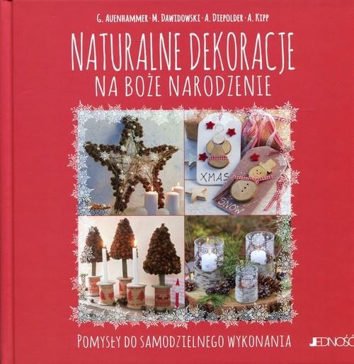 okładka Naturalne dekoracje na Boże Narodzenie Pomysły do samodzielnego wykonania, Książka |