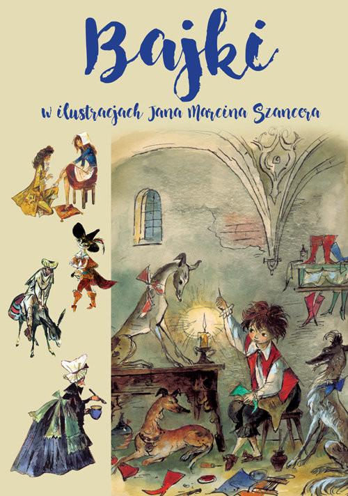 okładka Bajki w ilustracjach Jana Marcina Szancera, Książka | Jan Marcin Szancer, Zofia Szancer, J Słowacki