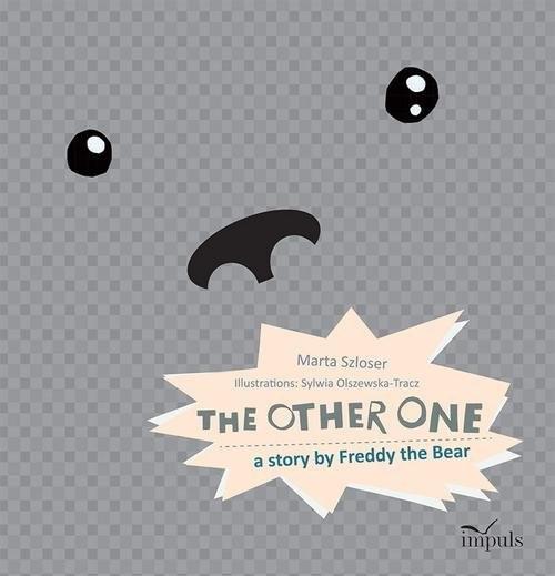 okładka The other one a story by Freddy the Bearksiążka      Szloser Marta
