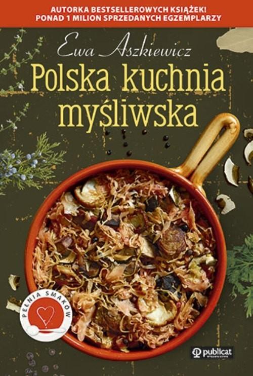 okładka Polska kuchnia myśliwska, Książka | Aszkiewicz Ewa