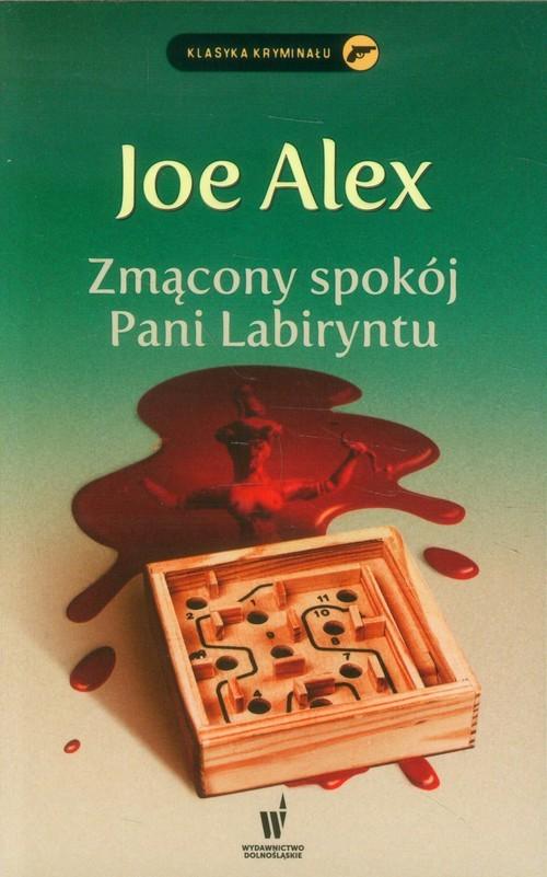 okładka Zmącony spokój Pani Labiryntu, Książka   Joe Alex