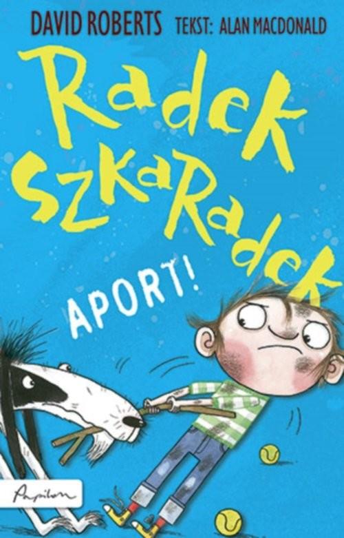 okładka Radek Szkaradek Aport!, Książka | MacDonald Alan