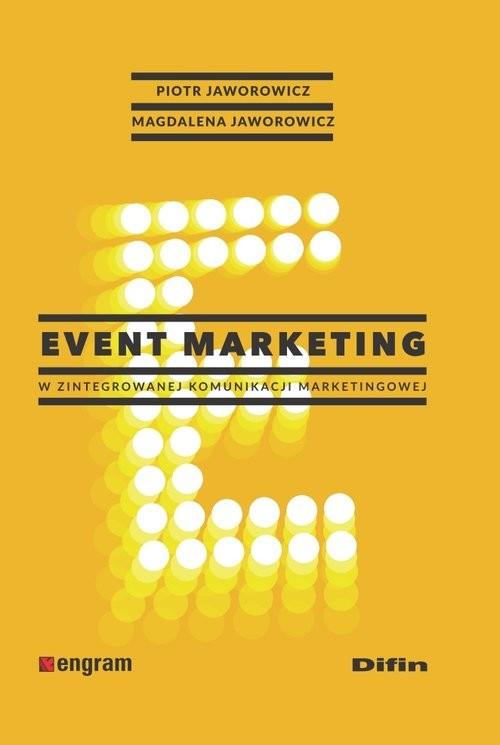 okładka Event marketing w zintegrowanej komunikacji marketingowej, Książka | Piotr Jaworowicz, Magdalena Jaworowicz
