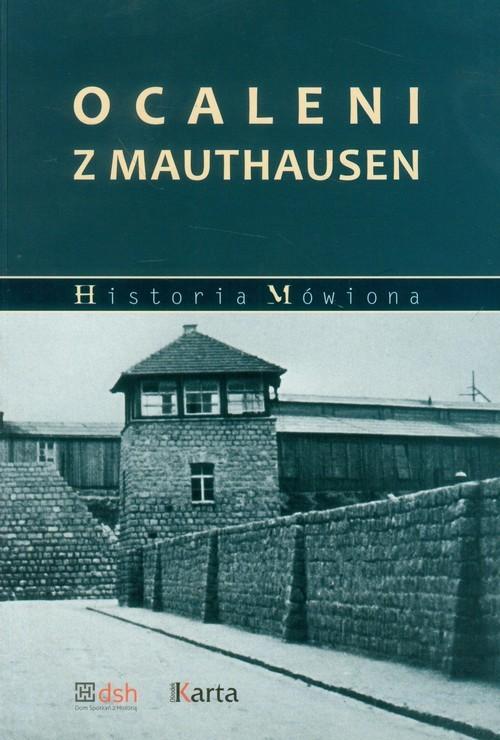 okładka Ocaleni z Mauthausen Relacje polskich więźniów obozów nazistowskich systemu Mauthausen-Gusenksiążka |  | Madoń-Mitzner Katarzyna