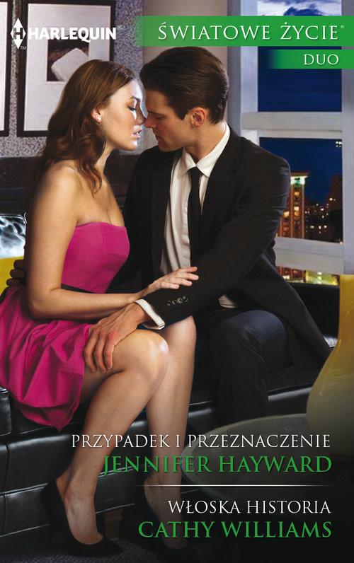 okładka Przypadek i przeznaczenie, Włoska historia, Książka | Jennifer Hayward, Cathy Williams