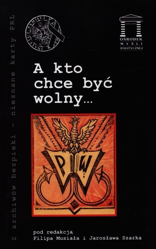 okładka A kto chce być wolny…, Książka |