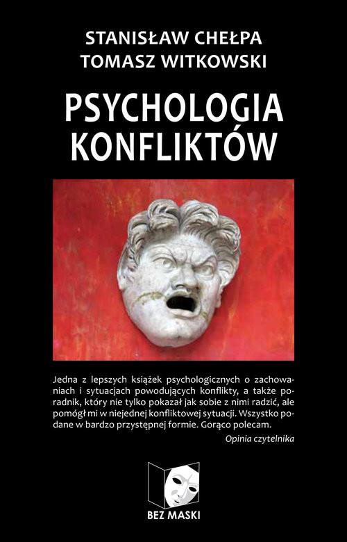 okładka Psychologia konfliktów Praktyka radzenia sobie ze sporami, Książka | Stanisław Chełpa, Tomasz  Witkowski