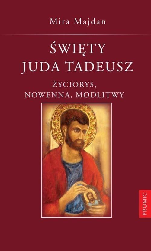 okładka Święty Juda Tadeusz Tradycja. Nowenna. Modlitwy., Książka | Majdan Mira