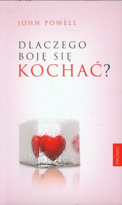 okładka Dlaczego boję się kochać?, Książka | Powell John