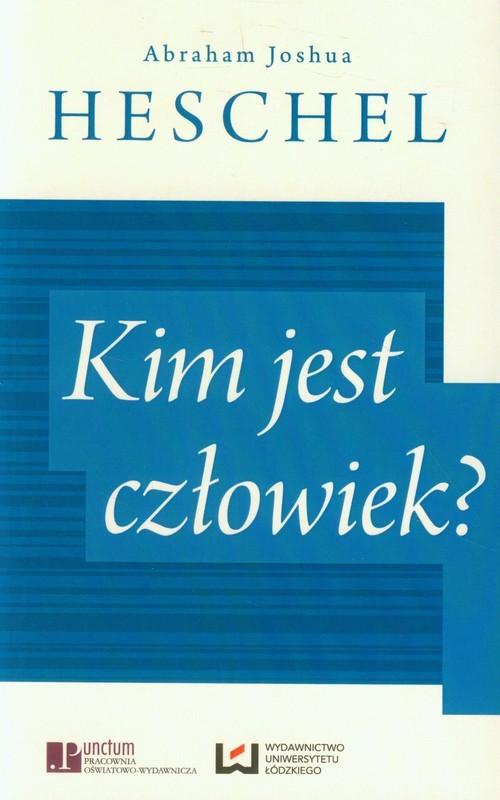 okładka Kim jest człowiek?, Książka   Abraham Joshua Heschel