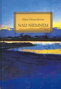 okładka Nad Niemnemksiążka |  | Orzeszkowa Eliza