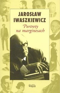 okładka Portrety na marginesach, Książka   Jarosław Iwaszkiewicz