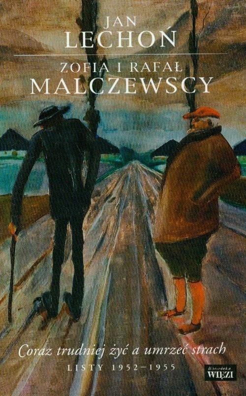 okładka Coraz trudniej żyć a umrzeć strach, Książka | Jan Lechoń, Zofia Malczewska, Rafa Malczewski