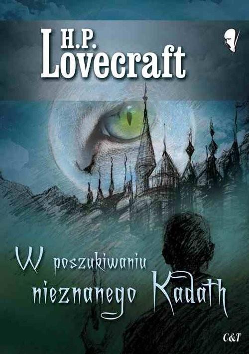 okładka W poszukiwaniu nieznanego Kadathksiążka |  | H. P. Lovecraft