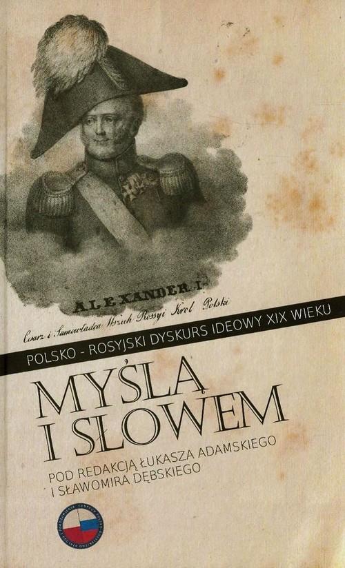 okładka Myślą i słowem Polsko-rosyjski dyskurs ideowy XIX wieku, Książka |