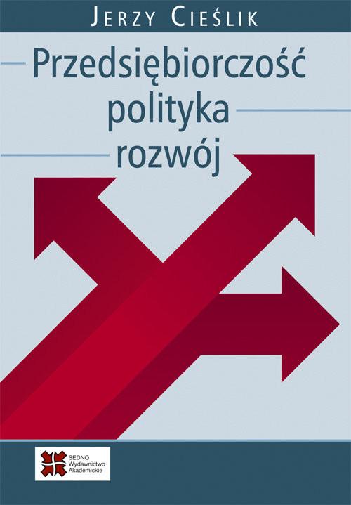 okładka Przedsiębiorczość polityka rozwój, Książka | Cieślik Jerzy
