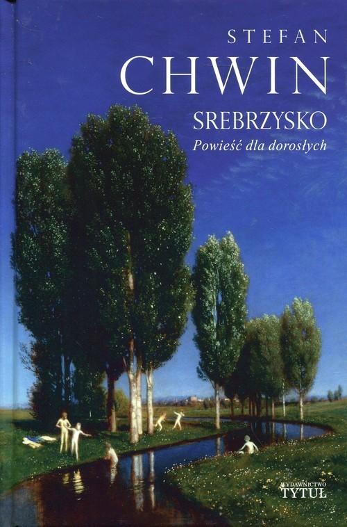 okładka Srebrzysko Powieść dla dorosłych, Książka | Stefan Chwin